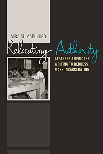 Relocating Authority: Japanese Americans Writing to Redress Mass Incarceration (Nikkei in the Americas)