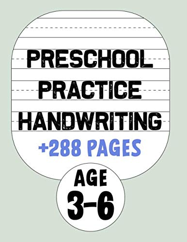 Preschool Practice Handwriting +288 Pages Age 3-6: Educate him without getting bored, and make him share this activity, For Kids elementary school student 8.5 X 11