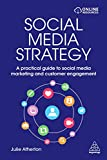 Social Media Strategy: A Practical Guide to Social Media Marketing and Customer Engagement - Julie Atherton