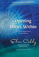 Opening Doors Within: 365 Daily Meditations from Findhorn (Findhorn Classics)