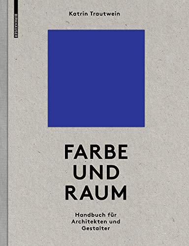 Farbe und Raum: Ein Handbuch für Architekten und Gestalter
