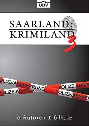 Image of Saarland:Krimiland 3: 6 Autoren - 6 Fälle