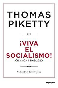 ¡Viva el socialismo!: Crónicas 2016-2020 par Thomas Piketty