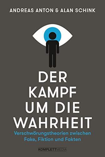 Der Kampf um die Wahrheit: Verschwörungstheorien zwischen Fake, Fiktion und Fakten (German Edition)