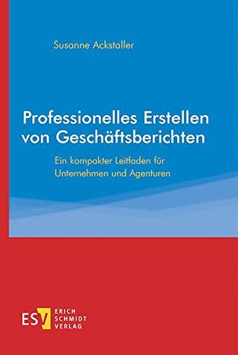 Professionelles Erstellen von Geschäftsberichten: Ein kompakter Leitfaden für Unternehmen und Agenturen