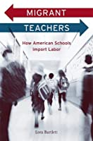 Migrant Teachers: How American Schools Import Labor
