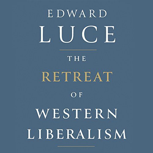 The Retreat of Western Liberalism audiobook cover art
