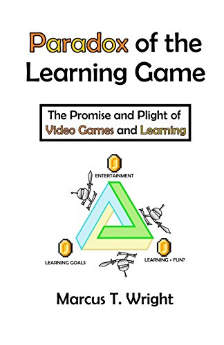 Paradox Of The Learning Game The Promise And Plight Of Video Games And Learning