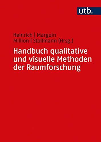 Handbuch qualitative und visuelle Methoden der Raumforschung