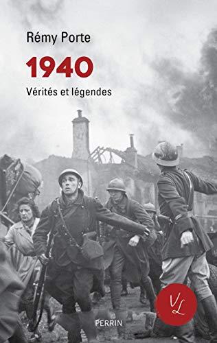1940 Verités et légendes