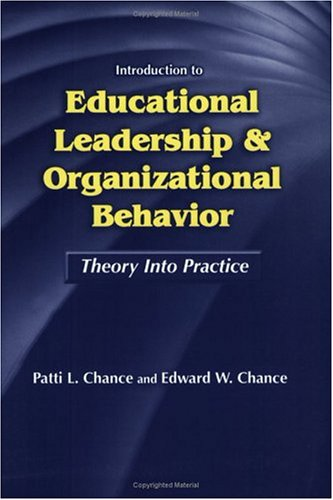 Introduction to Educational Leadership & Organizational Behavior: Theory Into Practice (School Leadership Library)
