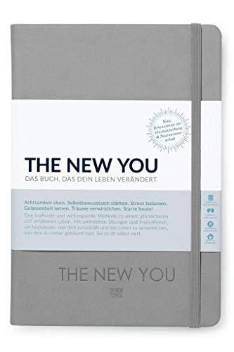 THE NEW YOU (grau) - Das Buch, das dein Leben verändert.: Eine kraftvolle und wirkungsvolle Methode zu einem glücklicheren und erfüllteren Leben. Mit ... von dem du immer geträumt hast.