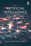 Artificial Intelligence: Evolution, Ethics and Public Policy...