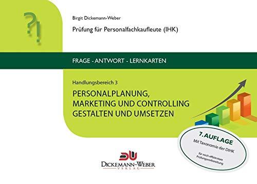 Personalfachkaufleute - Frage-Antwort-Karten Handlungsbereich 3: Personalplanung, -marketing und -controlling: Prüfung für Geprüfte Personalfachkauffrau (IHK) / Geprüfter Personalfachkaufmann (IHK)