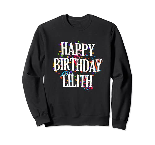 Happy Birthday Lilith First Name Girls Colorful Bday トレーナー