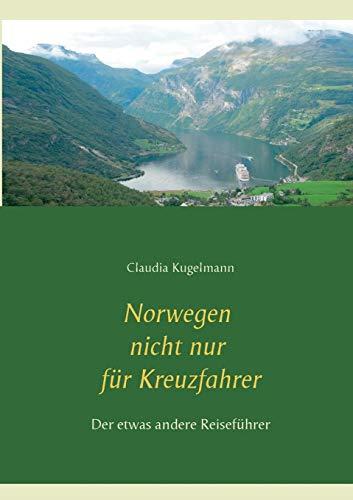 Norwegen nicht nur für Kreuzfahrer: Der etwas andere Reiseführer
