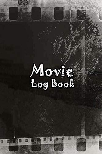 Movie Log Book: Journal Notebook Film Review & Keep Track A Record of All The Movies You Have Watched For Movie Lovers Old Film Cover