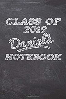 CLASS OF 2019 Daniel's NOTEBOOK: Great Personalized Wide Ruled Lined Journal School Graduate Notebook