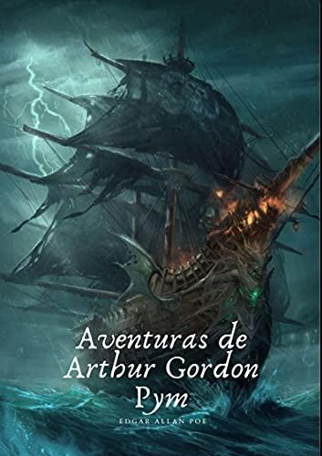 Aventuras de Arthur Gordon Pym: Nueva Edición (Spanish Edition)