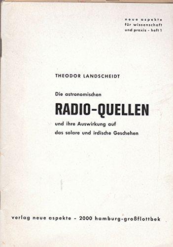 Die astronomischen Radio-Quellen und ihre Auswirkung auf das solare und irdische Geschehen