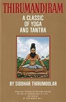 Thirumandiram: A Classic of Yoga and Tantra