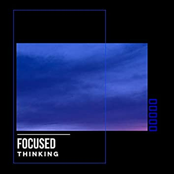 Focused Thinking