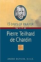 15 Days of Prayer With Pierre Teilhard de Chardin
