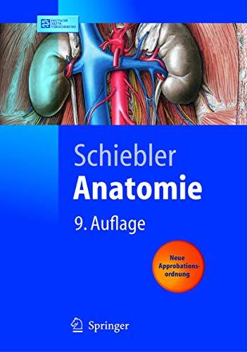 Anatomie: Histologie, Entwicklungsgeschichte, makroskopische und mikroskopische Anatomie, Topographie (Springer-Lehrbuch)