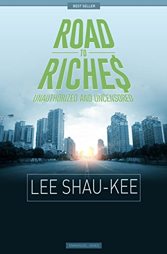 Lee Shau-kee - Road To Riches Famous Billionaires Unauthorized & Uncensored (All Ages Deluxe   Edition with Videos)