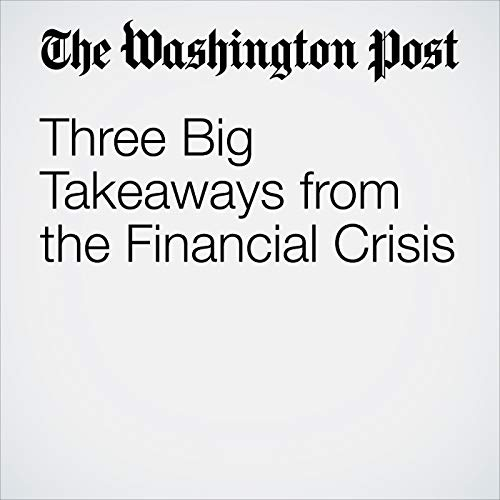 Three Big Takeaways from the Financial Crisis copertina