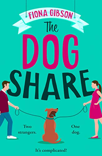 The Dog Share: the new feel-good romantic comedy from the #1 Kindle Best Selling author by [Fiona Gibson]