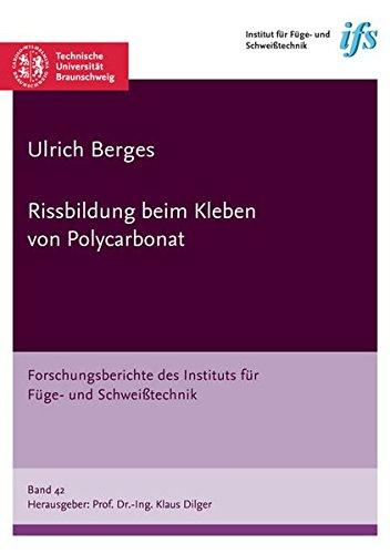 Rissbildung beim Kleben von Polycarbonat (Forschungsberichte des Instituts für Füge- und Schweißtechnik)
