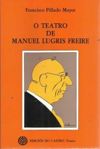 Teatro de Manuel lugris freire, o