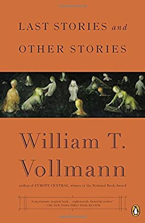 [Last Stories and Other Stories] [By: Vollmann, William T.] [July, 2015]