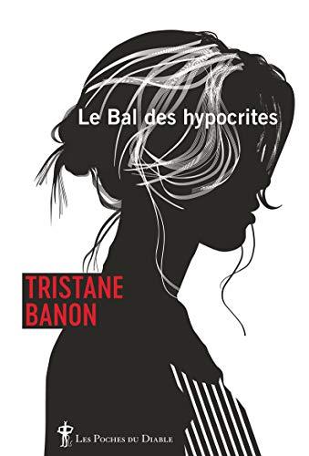Le bal des hypocrites (LITT GENERALE) (French Edition)