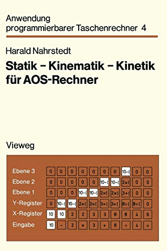 Statik - Kinematik - Kinetik für Aos-Rechner (Anwendung programmierbarer Taschenrechner)