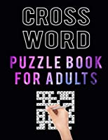 Crossword Puzzle Book for Adults: 100 Mid Level Crossword Puzzles for Seniors Puzzles Lover – Large Print Cross Word Puzzles Book for Sharping Your Brain