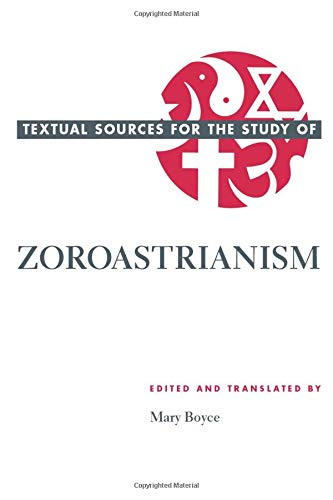 Compare Textbook Prices for Textual Sources for the Study of Zoroastrianism Textual Sources for the Study of Religion First Thus Edition ISBN 9780226069302 by Boyce, Mary