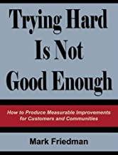 Trying Hard Is Not Good Enough by Mark Friedman (2009-05-20)
