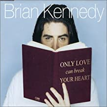Only Love Can Break Your ...