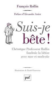 Suis-je bête ! par François Rollin
