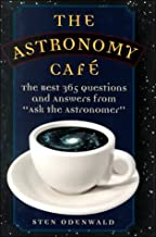 The Astronomy Cafe: The Best 365 Questions and Answers from