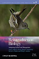 Reintroduction Biology: Integrating Science and Management (Conservation Science and Practice)
