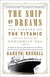 Image: The Ship of Dreams: The Sinking of the Titanic and the End of the Edwardian Era | Kindle Edition | by Gareth Russell (Author). Publisher: Atria Books (November 19, 2019)