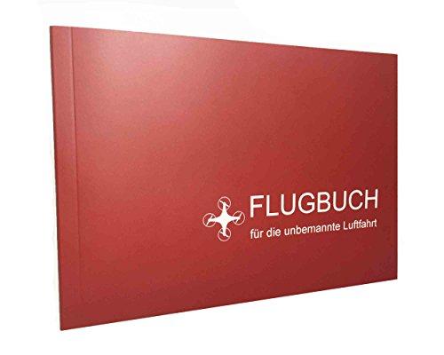 Flugbuch zur Dokumentation für Einsätze mit Multicopter / Flugmodelle / Drohnen - für Privat, Gewerbe und Behörden. Entspricht den neuen Regeln der Europäischen Union.