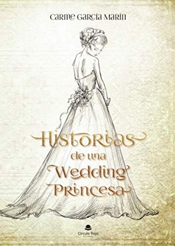 Historias de una wedding princesa