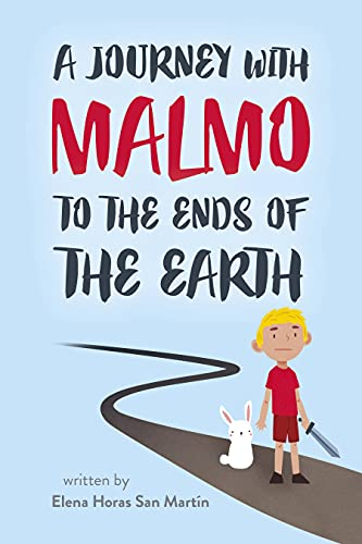 A Journey with Malmo to the Ends of the Earth by [Elena Horas San Martín]