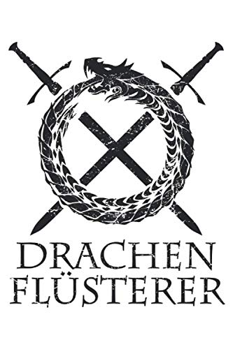 Drachen Flüsterer - Drachen Ritter Schwert Geschenk Notizbuch (Taschenbuch DIN A 5 Format Liniert): Cooles Drachenkämpfer Notizbuch, Notizheft, ... und Fans von Fantasy und Mythologie.