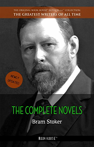 Bram Stoker: The Complete Novels (The Greatest Writers of All Time Book 27) (English Edition)