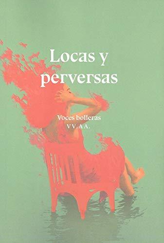 LOCAS Y PERVERSAS: Voces bolleras (NARRATIVA)